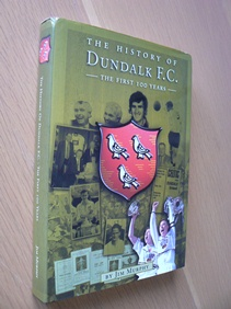 Image for The History of Dundalk F. C. The First 100 Years