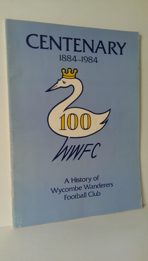 Image for Centenary 1884-1984 A History of Wycombe Wanderers Football Club