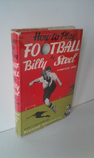 Image for How To Play Football: A Practical Guide By Billy Steel