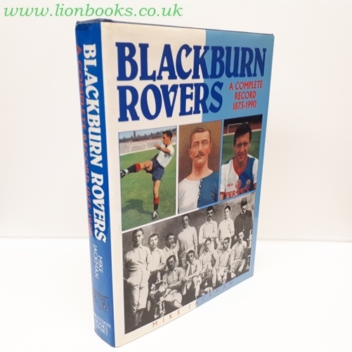 Image for Blackburn Rovers - a Complete Record 1875-1990