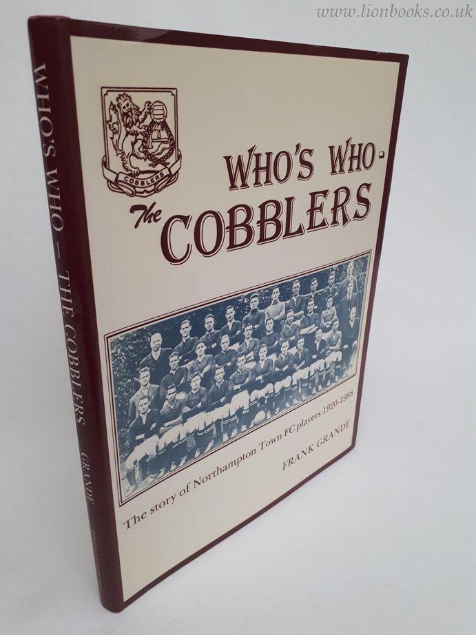Image for Who's Who - the Cobblers The Story of Northampton FC Town Players 1920-1988