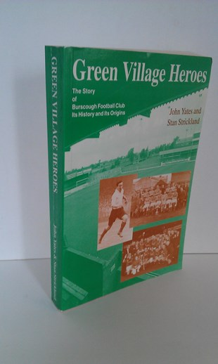 Image for Green Village Heroes  Story of Burscough Football Club - Its History and Its Origins