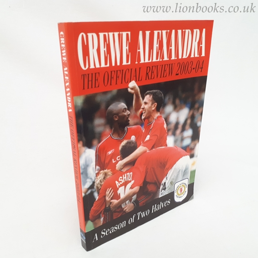 Image for Crewe Alexandra Official Review 2003-04: A Season of Two Halves