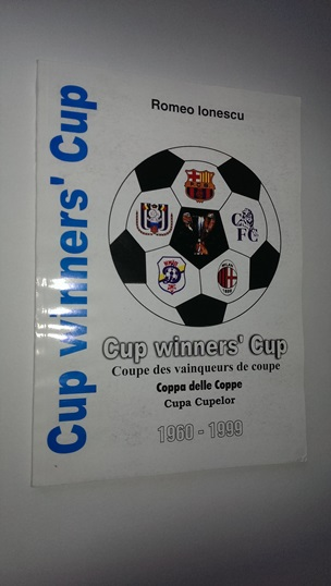 Image for Cup Winners Cup; Coupe Des Vainqueurs De Coupe; Coppa Delle Coppe; Cupa Cupelor 1960-1999 (Romanian Text)