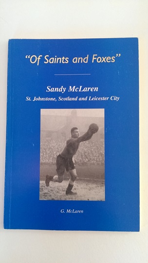 Image for Of Saints and Foxes: Sandy McLaren: St Johnstone, Scotland and Leicester City