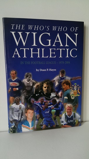Image for The Who's Who of Wigan Athletic: in the Football League - 1978-2004