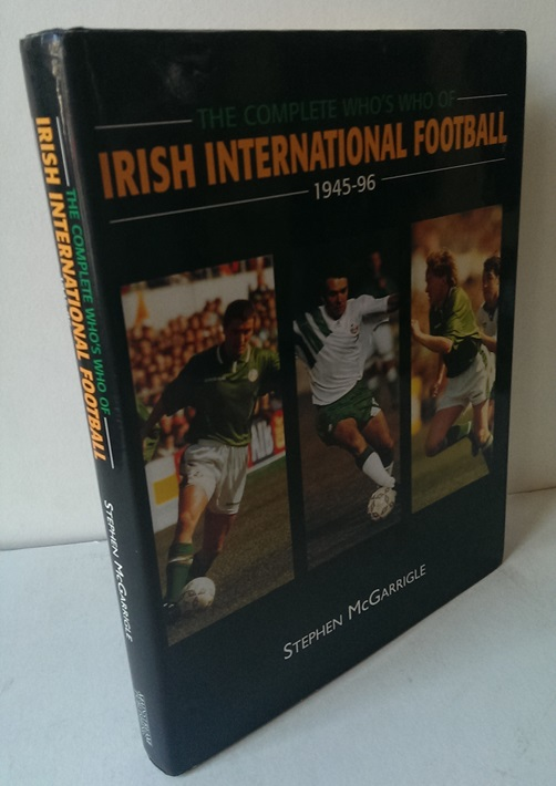 Image for The Complete Who's Who in Irish International Football, 1945-96