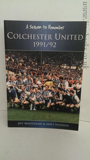 Image for Colchester United 1991/92: A Season to Remember: Colchester United FC 1991/92