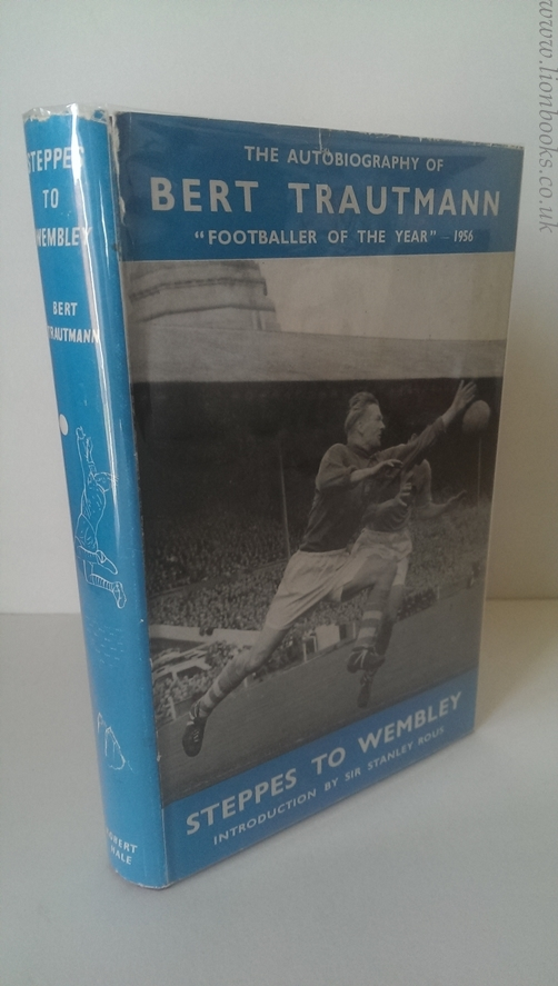 Image for Steppes To Wembley - The Autobiography Of Bert Trautmann.