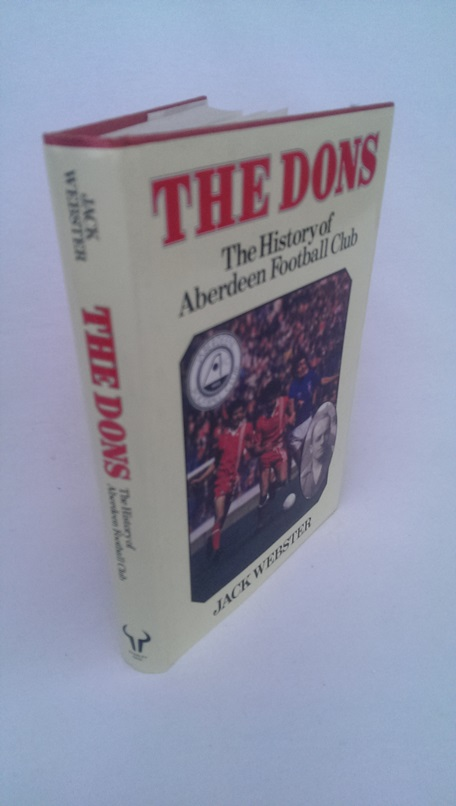 Image for The Dons The History of Aberdeen Football Club
