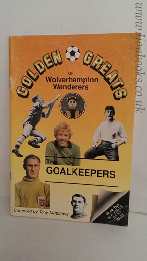 Image for Golden Greats of Wolverhampton Wanderers The Goalkeepers