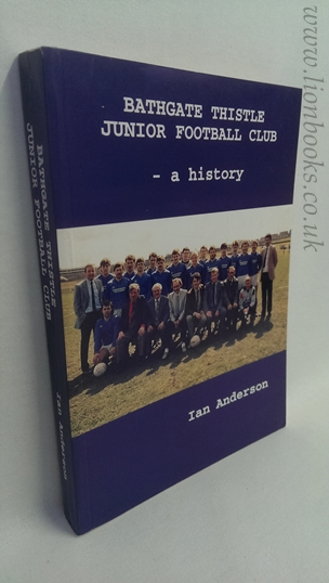 Image for Bathgate Thistle Junior Football Club: A History