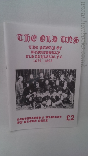 Image for The Old Uns - The Story of Wednesbury Old Athletic F.C. 1874-1893.
