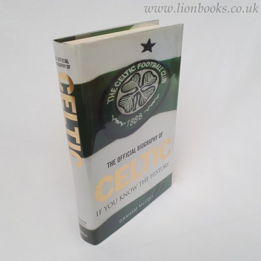 Image for The Official Biography of Celtic: If You Know the History
