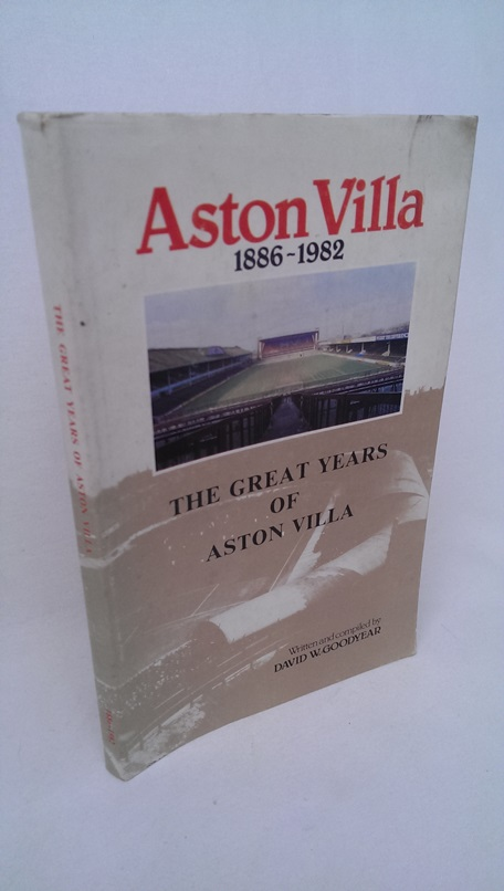 Image for Aston Villa 1886-1982 - The Great Years Of Aston Villa.