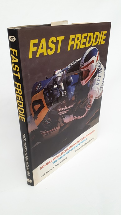 Image for Fast Freddie: Double World Champion Freddie Spencer - the Man and His Machines