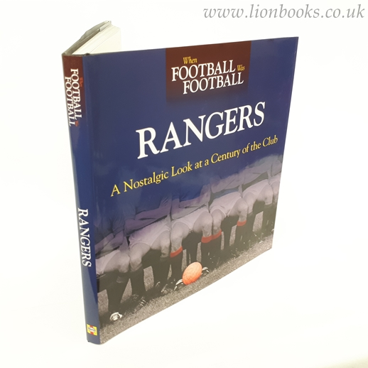 Image for When Football Was Football: Rangers A Nostalgic Look At a Century of the Club