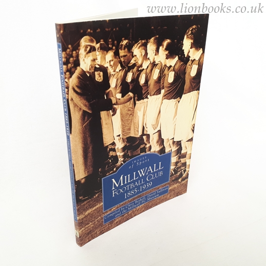 Image for Millwall Football Club 1885--1939 (Archive Photographs: Images of Sport)