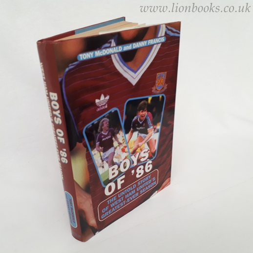 Image for Boys Of '86: The Untold Story of West Ham United's Greatest-ever Season