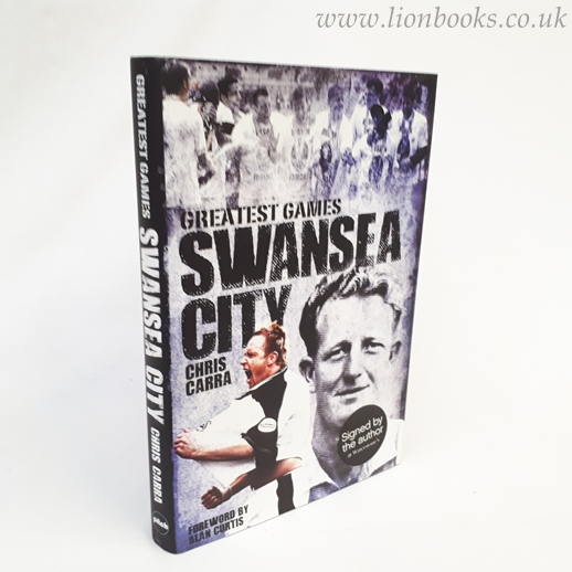 Image for Swansea City Greatest Games: The Swans' Fifty Finest Matches