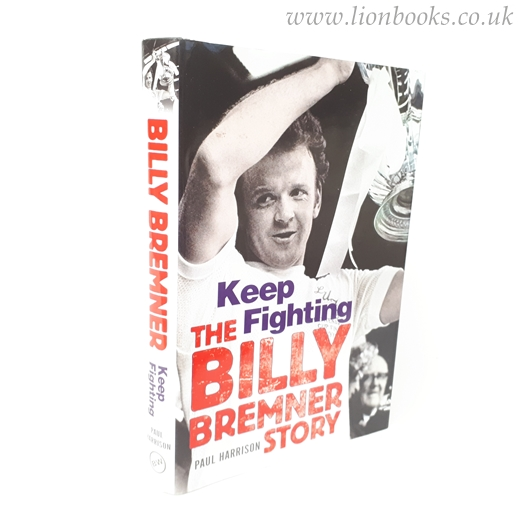 Image for Billy Bremner: Keep Fighting: The Definitive Biography