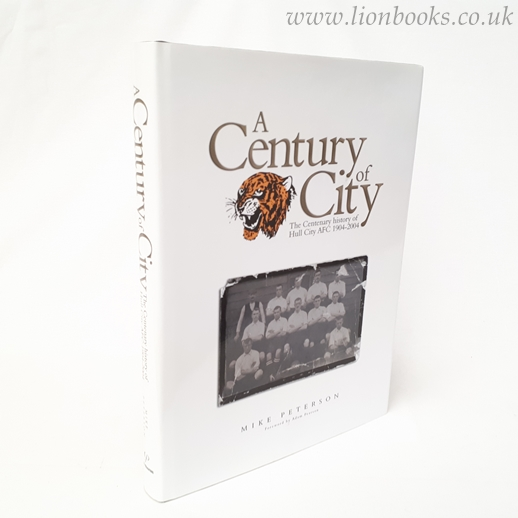 Image for A Century of City: The Official History of Hull City 1904-2004