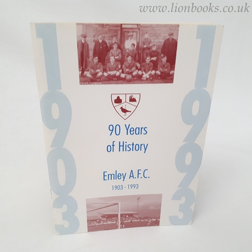 Image for 90 Years of the History of Emley a.F.C., 1903-1993