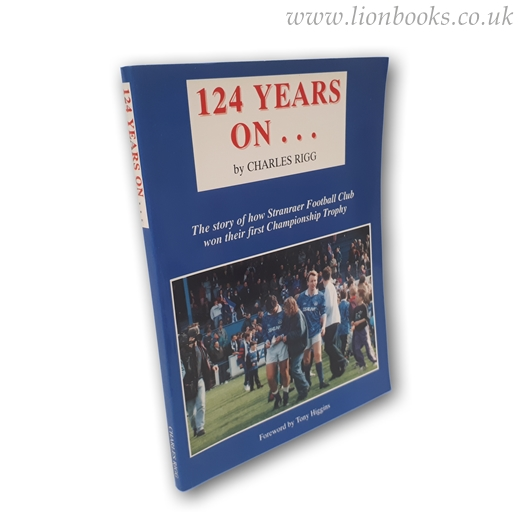 Image for 124 years on--: The story of how Stranraer Football Club won their first championship trophy
