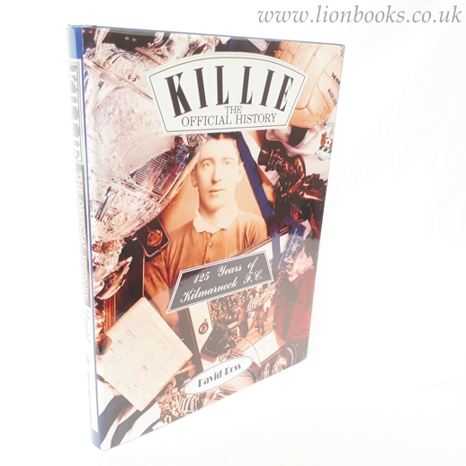 Image for Killie: Official History - 125 Years of Kilmarnock F.C.
