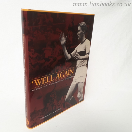 Image for 'Well Again: The Official History of Motherwell Football Club