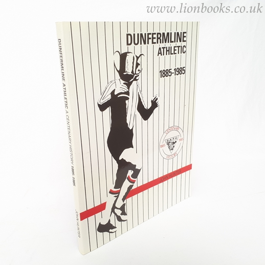 Image for Dunfermline Athletic Centenary History 1885 - 1985