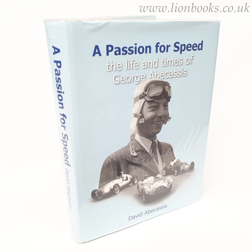 Image for A Passion For Speed - the life and times of George Abecassis