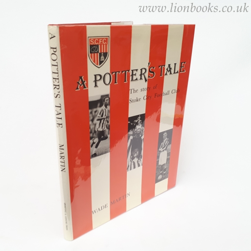 Image for A Potters Tale - The Story Of Stoke City Football Club