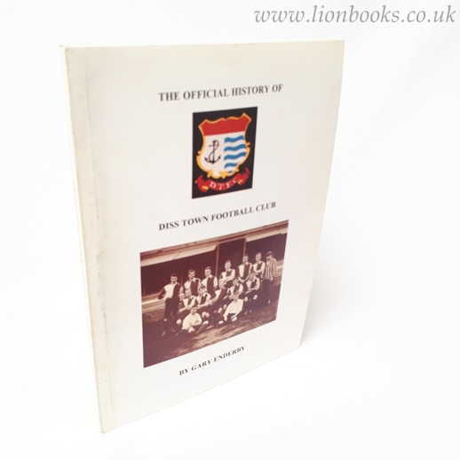 Image for The Official History Of Diss Town Football Club