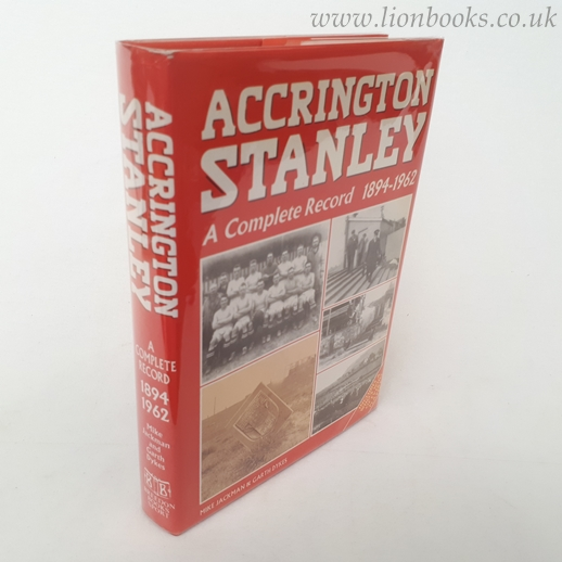 Image for Accrington Stanley - A Complete Record 1894 - 1962