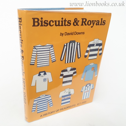 Image for Biscuits & Royals: a History of Reading F. C. 1871-1986