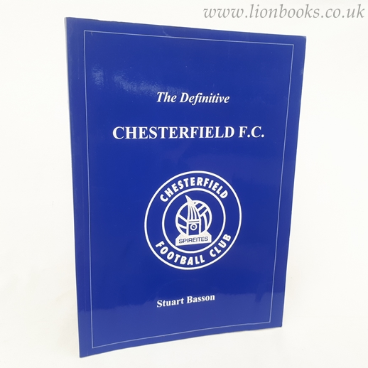 Image for Definitive Chesterfield FC: a Statistical History to 1997