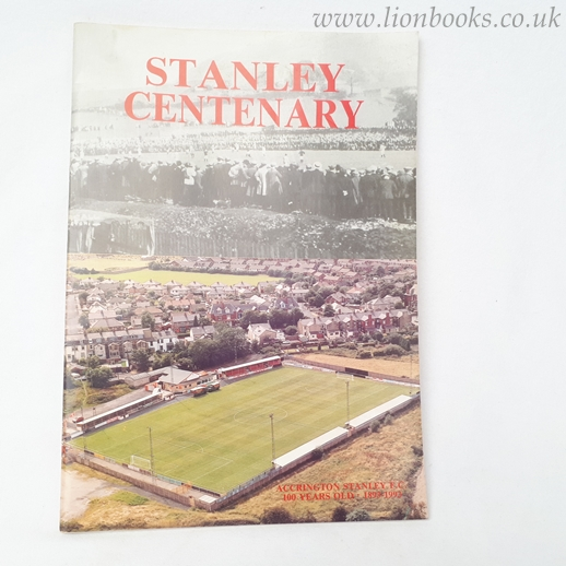 Image for Stanley Centenary Accrington Stanley F. C. 100 Years Old 1893-1993
