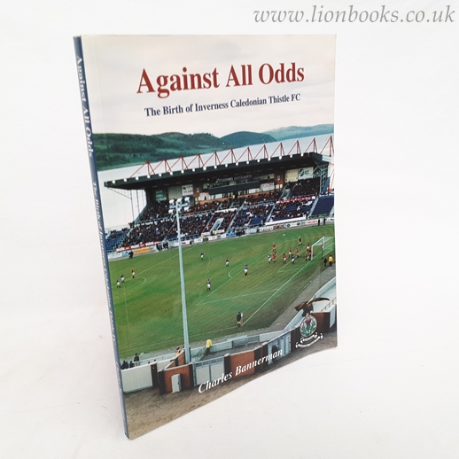Image for Against all odds The Birth of Inverness Calidonian Thistle FC