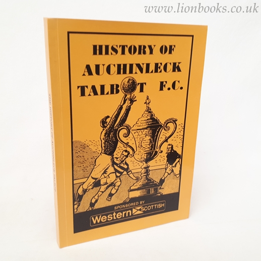 Image for The Talbot Story History of Auchinleck Talbot F. C.