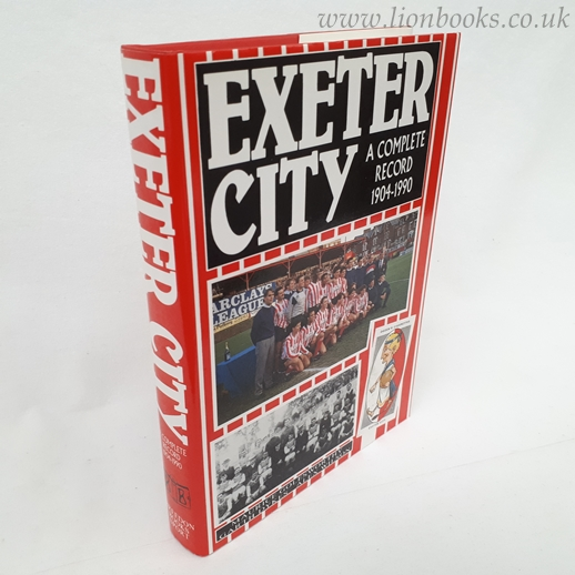 Image for Exeter City - A Complete Record 1904-1990