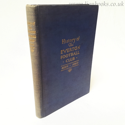 Image for History of Everton Football Club 1878/9 - 1928/9
