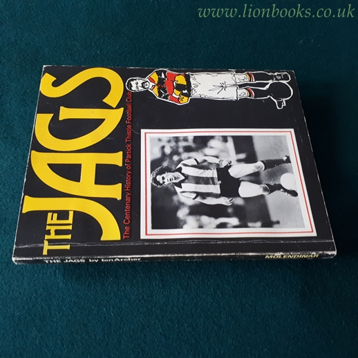 Image for The Jags: the Centenary History of Partick Thistle Football Club: Centenary History of Partick Thistle F. C.