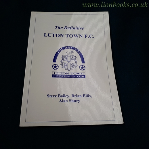 Image for The Definitive Luton Town F. C.