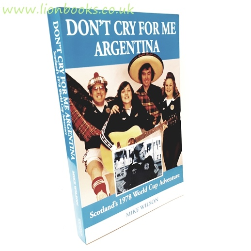 Image for Don't Cry for Me Argentina Scotland's 1978 World Cup Adventure