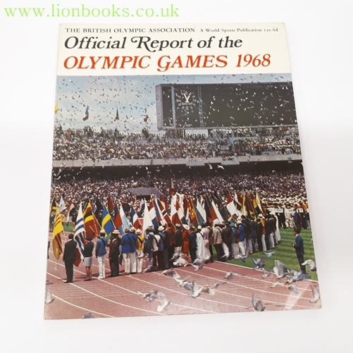 Image for OFFICIAL REPORT of the OLYMPIC GAMES 1968. the BRITISH OLYMPIC ASSOCIATION