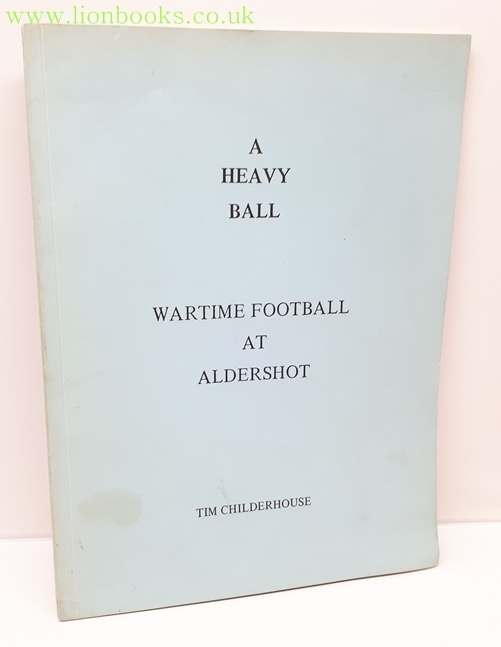 Image for A Heavy Ball wartime football at aldershot
