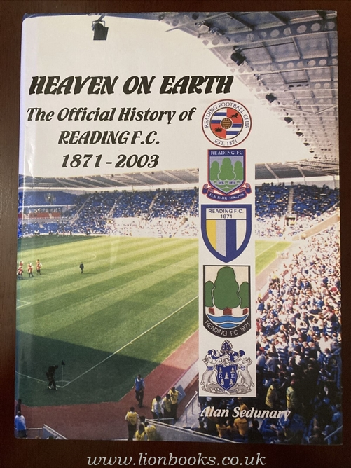 Image for Heaven on Earth - the Official History of Reading F. C. 1871 - 2003