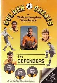 Image for Golden Greats of Wolverhampton Wanderers - The Defenders Book 3.