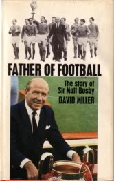Image for Father Of Football - The Story Of Sir Matt Busby.